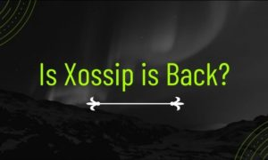 Is Xossip is Back