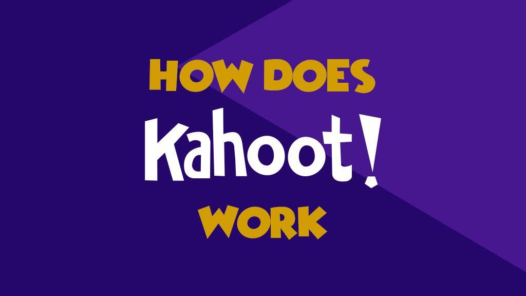 how kahoot works